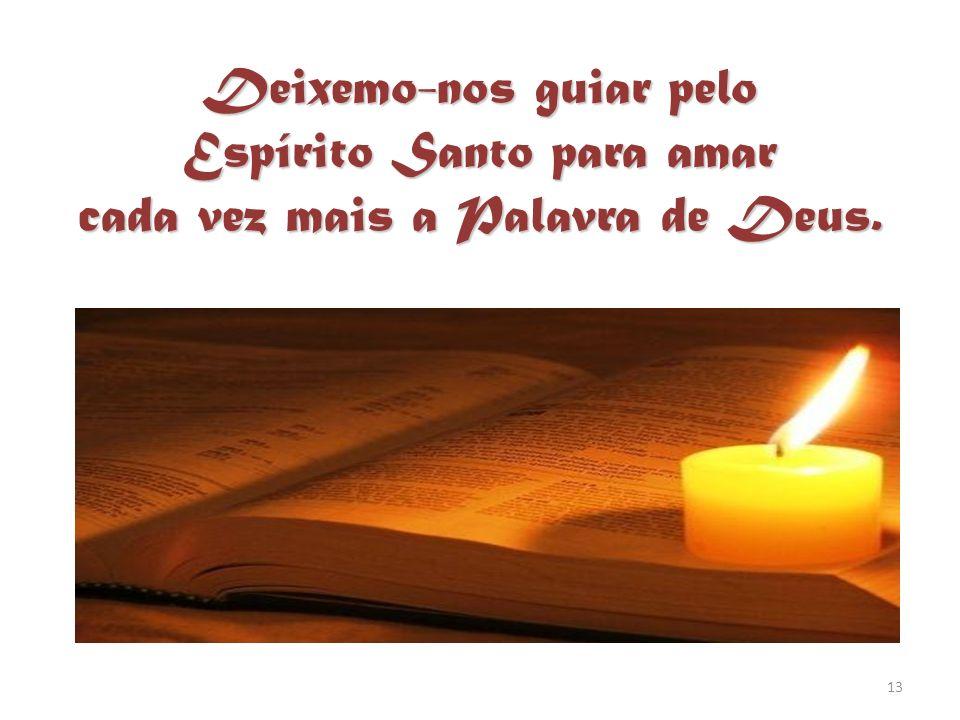 Deixemo-nos guiar pelo Espírito Santo para amar cada vez mais a Palavra de Deus.