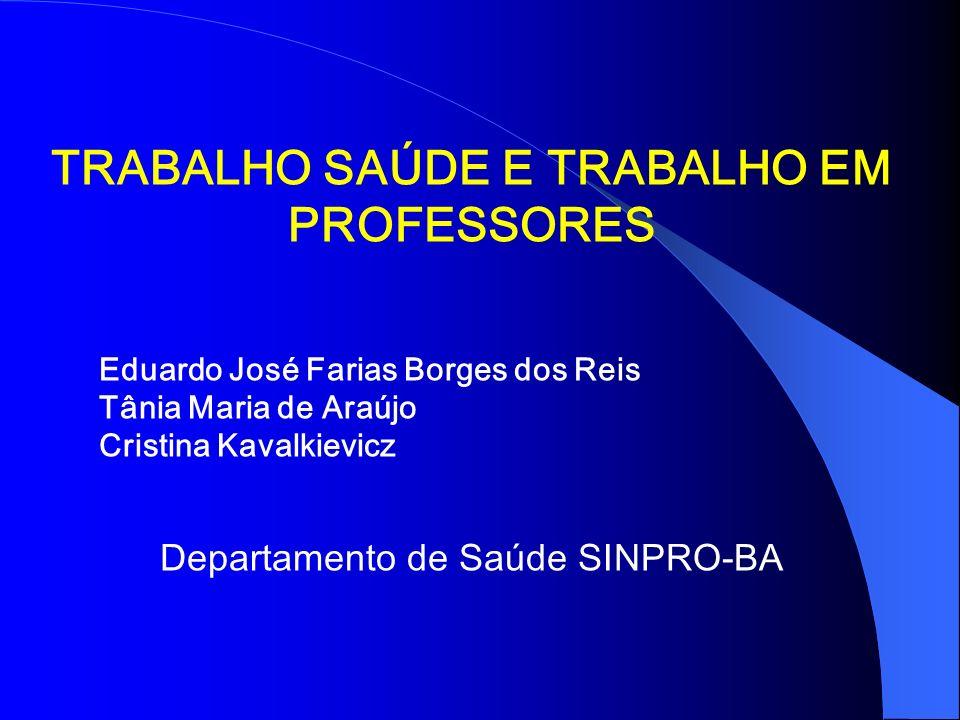 TRABALHO SAÚDE E TRABALHO EM PROFESSORES