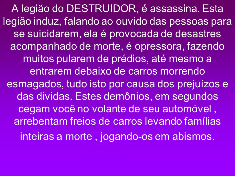 A legião do DESTRUIDOR, é assassina