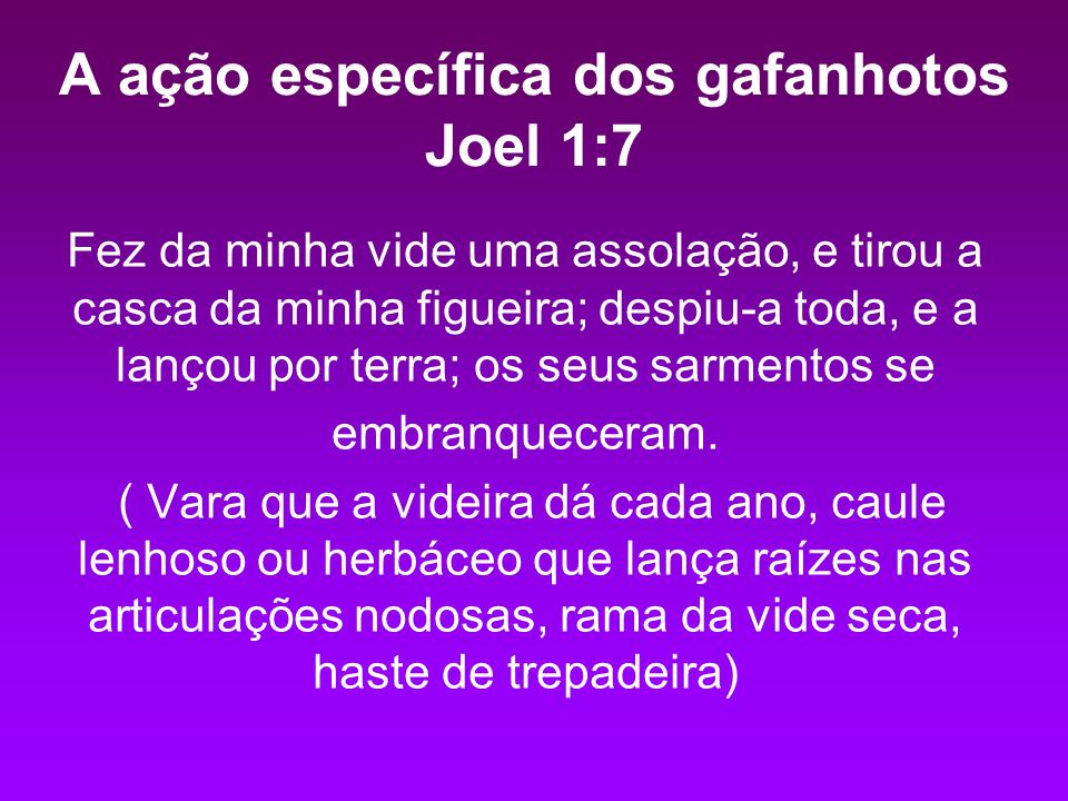 A ação específica dos gafanhotos Joel 1:7