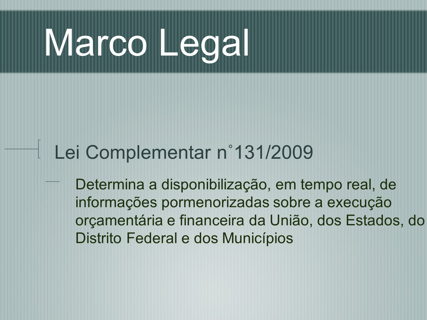 Marco Legal Lei Complementar n˚131/2009