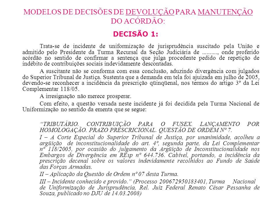 MODELOS DE DECISÕES DE DEVOLUÇÃO PARA MANUTENÇÃO DO ACÓRDÃO: