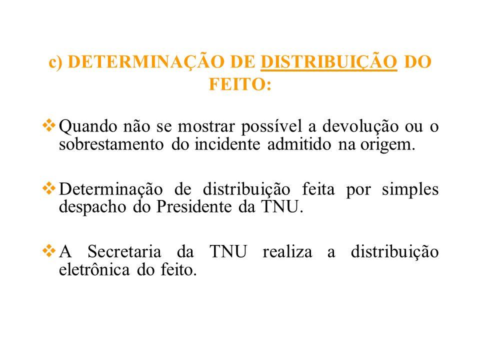 c) DETERMINAÇÃO DE DISTRIBUIÇÃO DO FEITO: