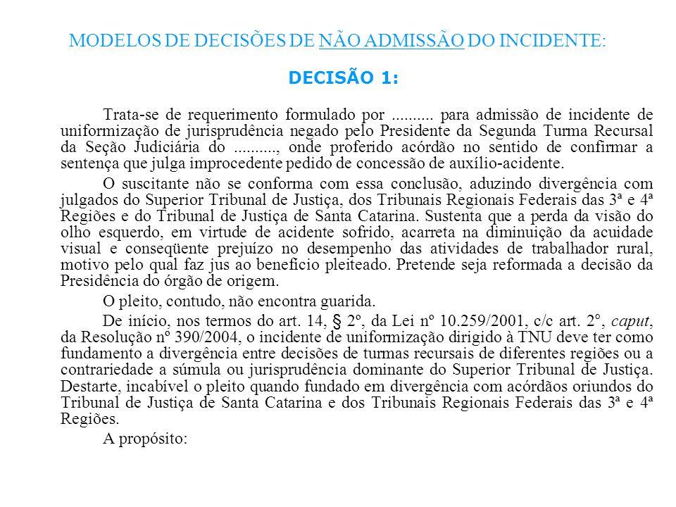 MODELOS DE DECISÕES DE NÃO ADMISSÃO DO INCIDENTE: