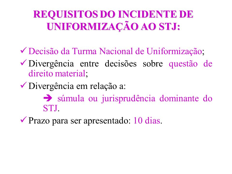 REQUISITOS DO INCIDENTE DE UNIFORMIZAÇÃO AO STJ: