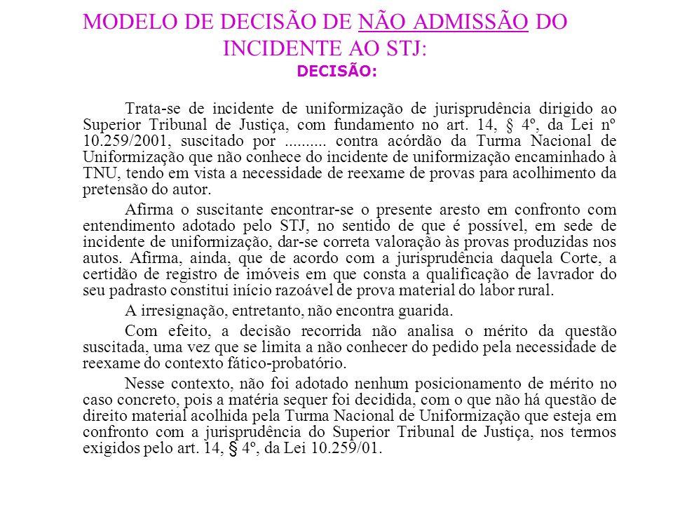 MODELO DE DECISÃO DE NÃO ADMISSÃO DO INCIDENTE AO STJ: