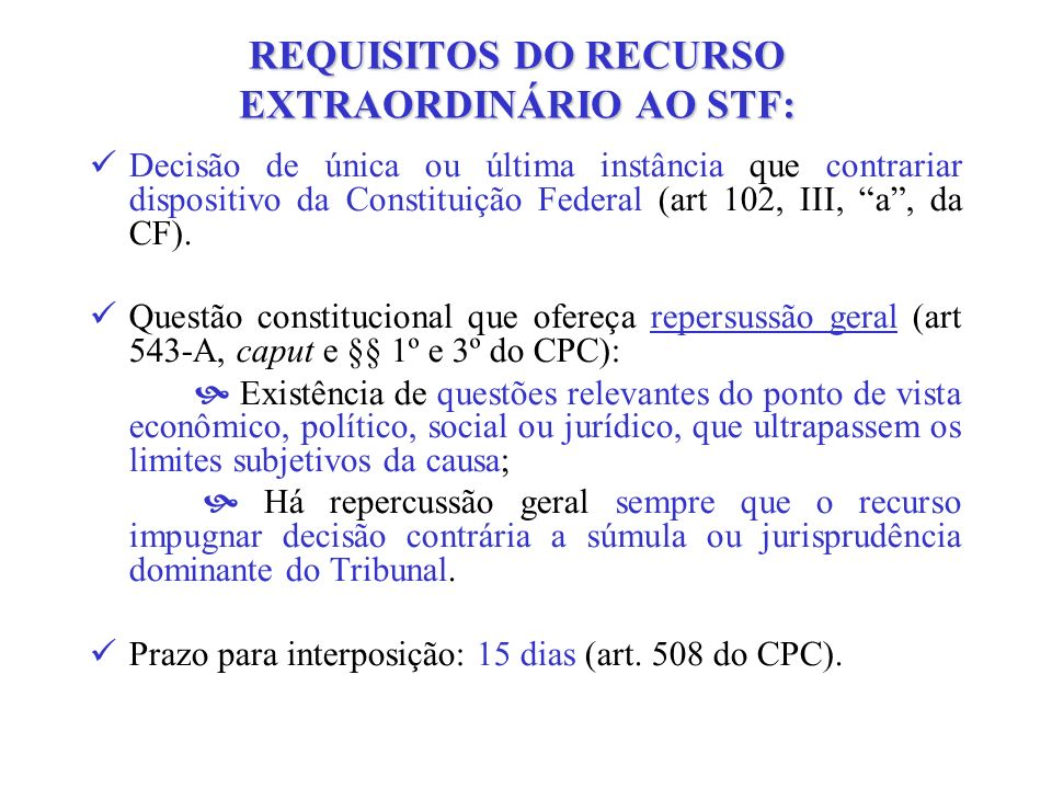 REQUISITOS DO RECURSO EXTRAORDINÁRIO AO STF: