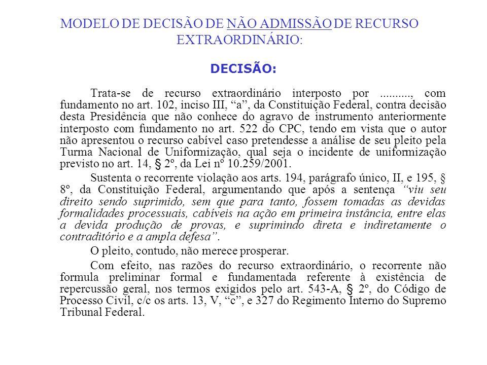 MODELO DE DECISÃO DE NÃO ADMISSÃO DE RECURSO EXTRAORDINÁRIO: