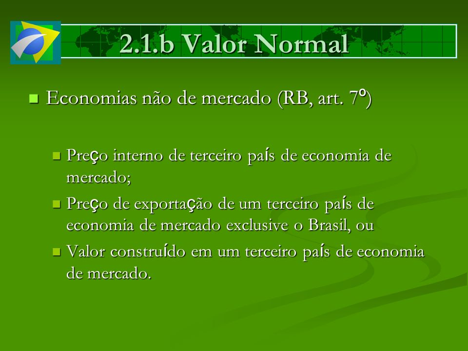 2.1.b Valor Normal Economias não de mercado (RB, art. 7º)