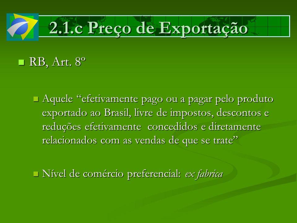 2.1.c Preço de Exportação RB, Art. 8º