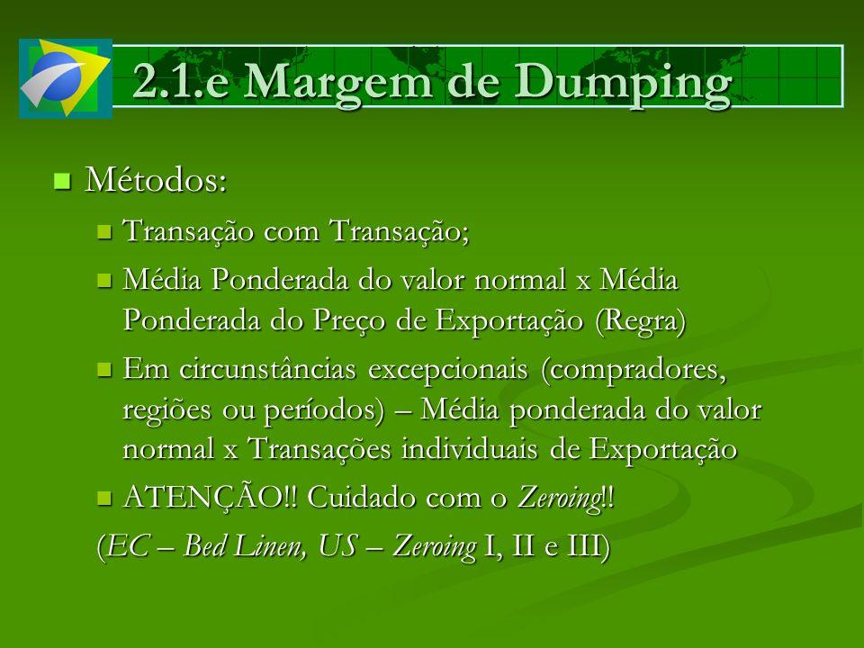 2.1.e Margem de Dumping Métodos: Transação com Transação;
