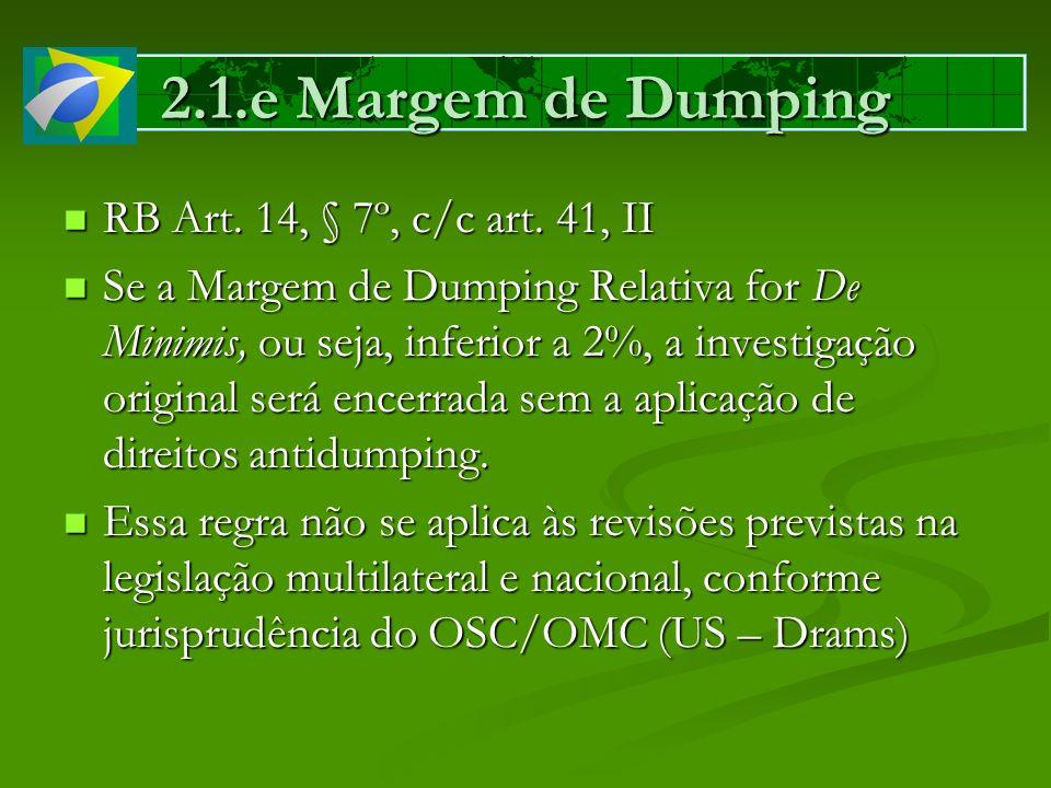 2.1.e Margem de Dumping RB Art. 14, § 7º, c/c art. 41, II