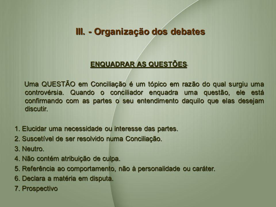 III. - Organização dos debates