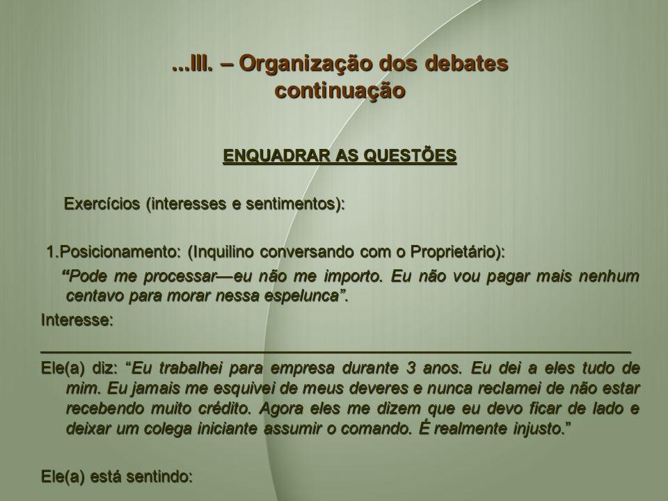 ...III. – Organização dos debates continuação