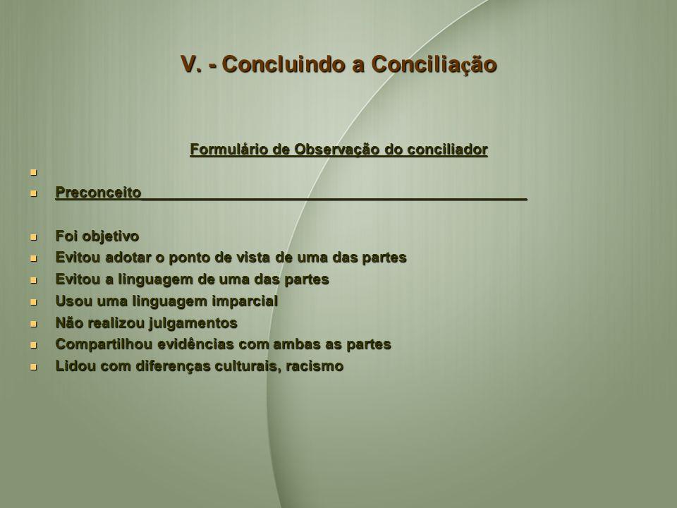 V. - Concluindo a Conciliação