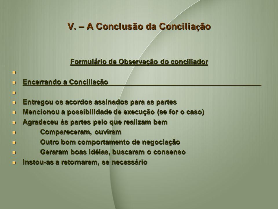 V. – A Conclusão da Conciliação