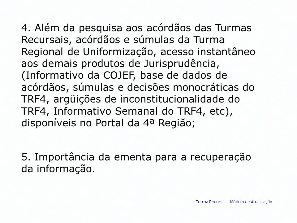 5. Importância da ementa para a recuperação da informação.