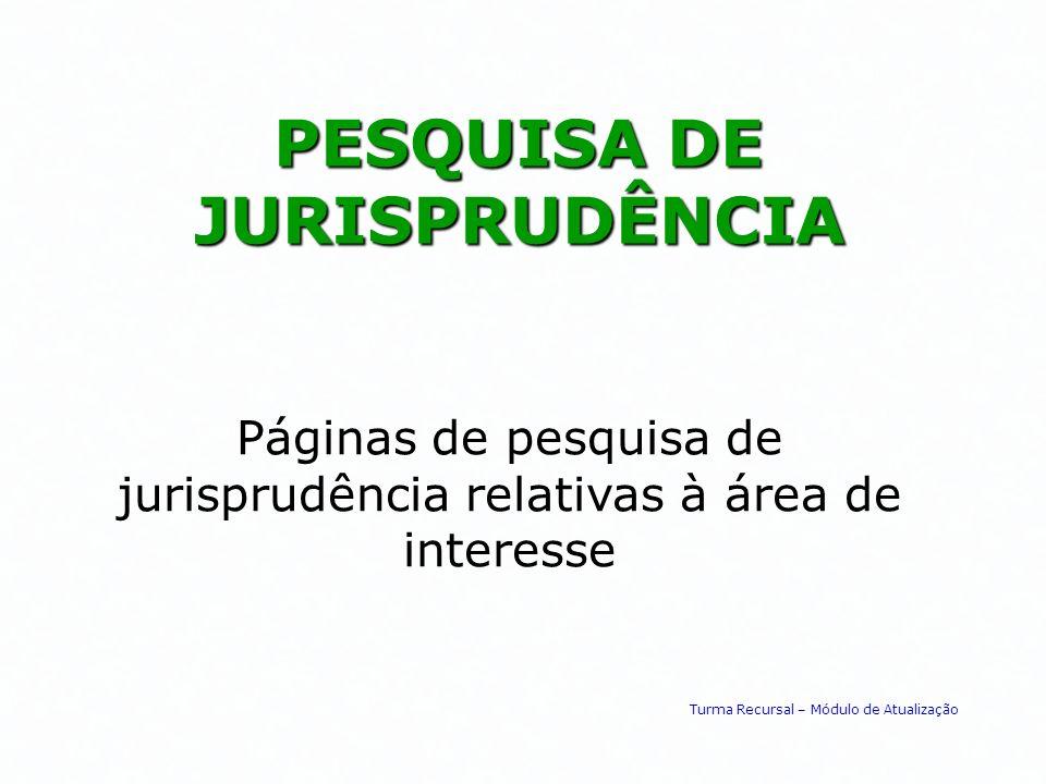 PESQUISA DE JURISPRUDÊNCIA