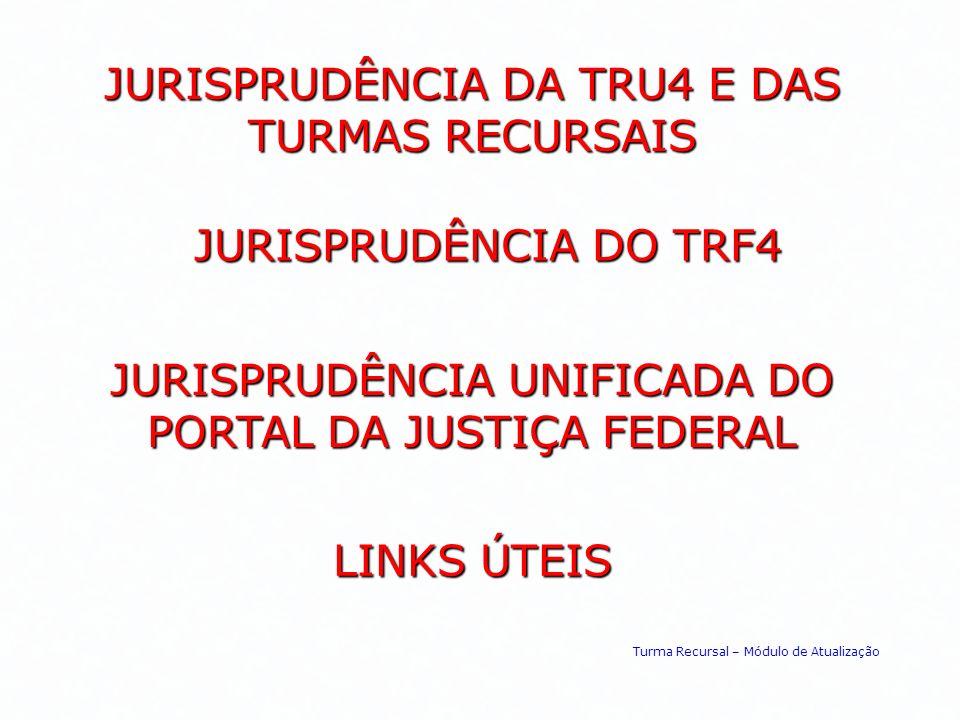 JURISPRUDÊNCIA DA TRU4 E DAS TURMAS RECURSAIS