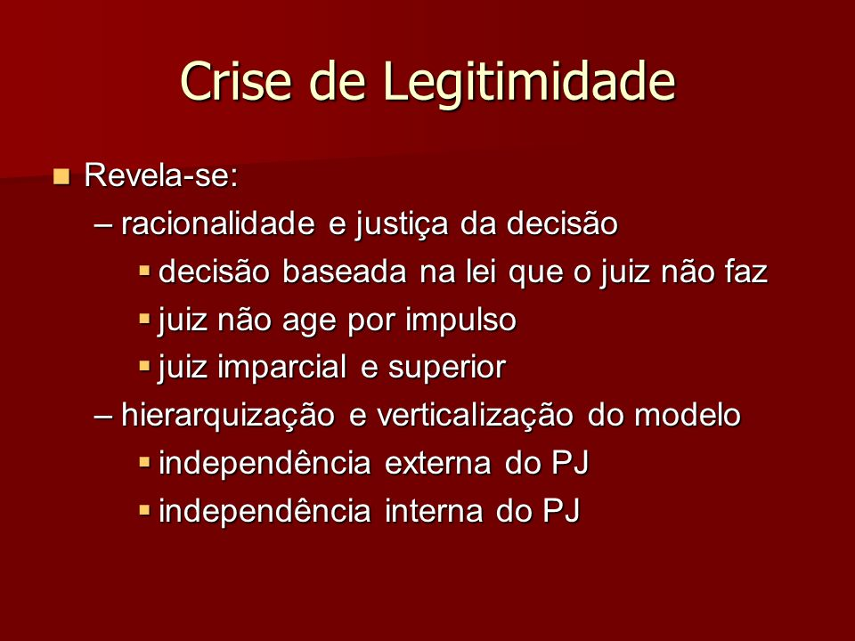 Crise de Legitimidade Revela-se: racionalidade e justiça da decisão