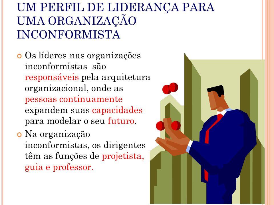 UM PERFIL DE LIDERANÇA PARA UMA ORGANIZAÇÃO INCONFORMISTA