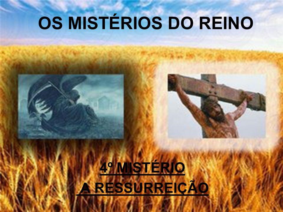 4º MISTÉRIO A RESSURREIÇÃO