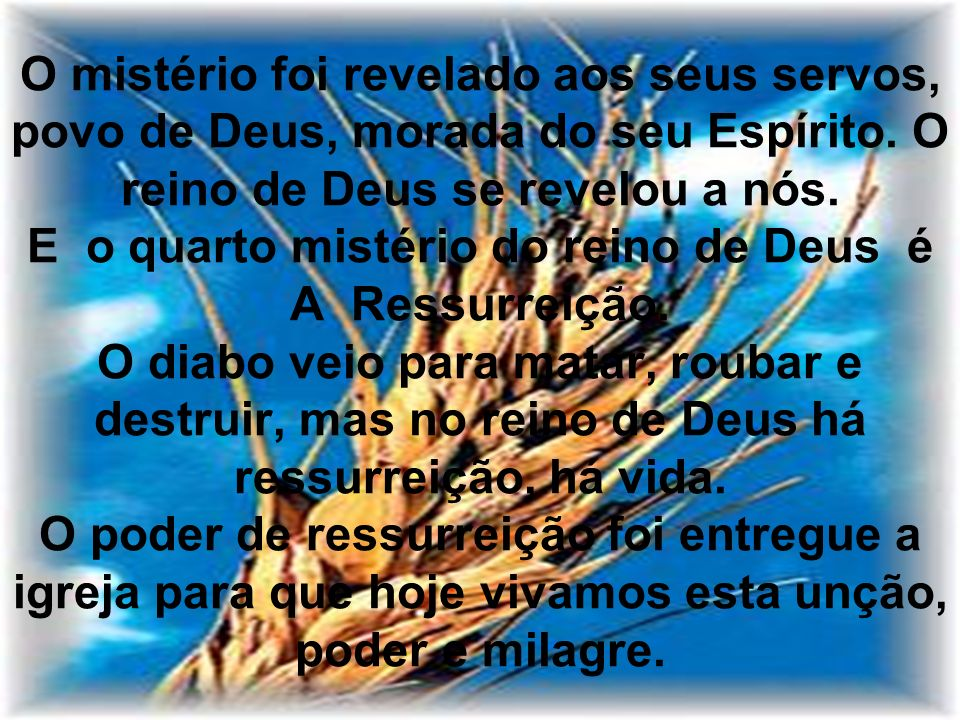 O mistério foi revelado aos seus servos, povo de Deus, morada do seu Espírito.