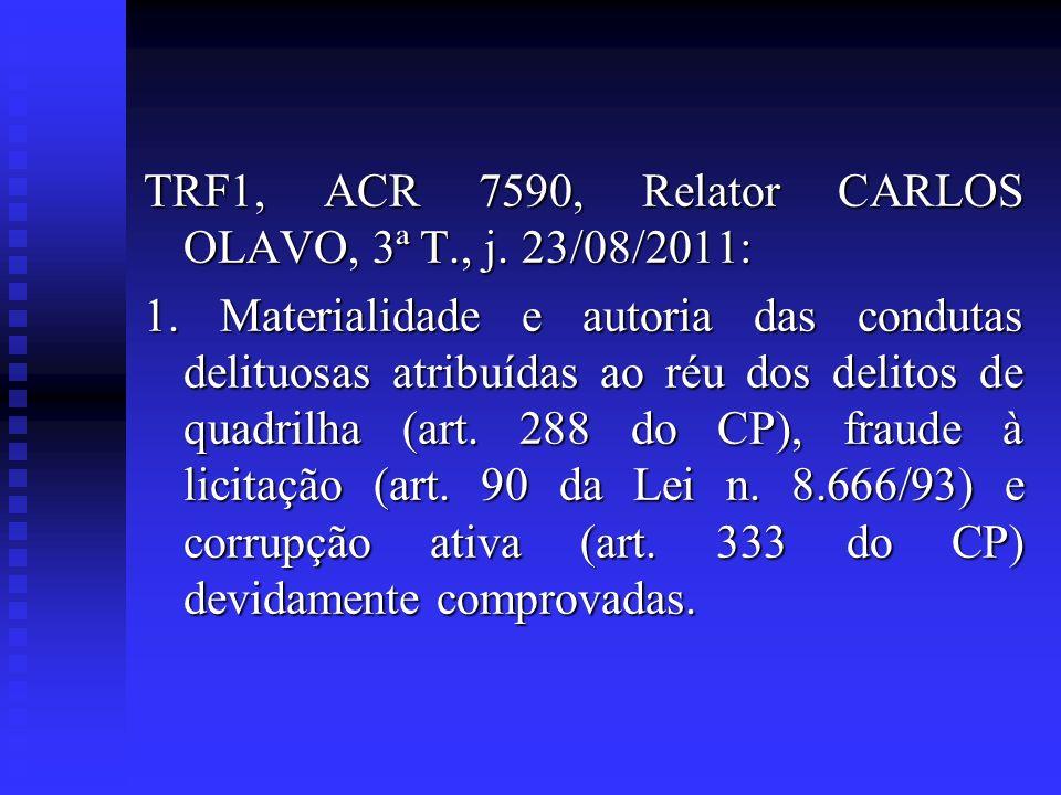 TRF1, ACR 7590, Relator CARLOS OLAVO, 3ª T., j. 23/08/2011: