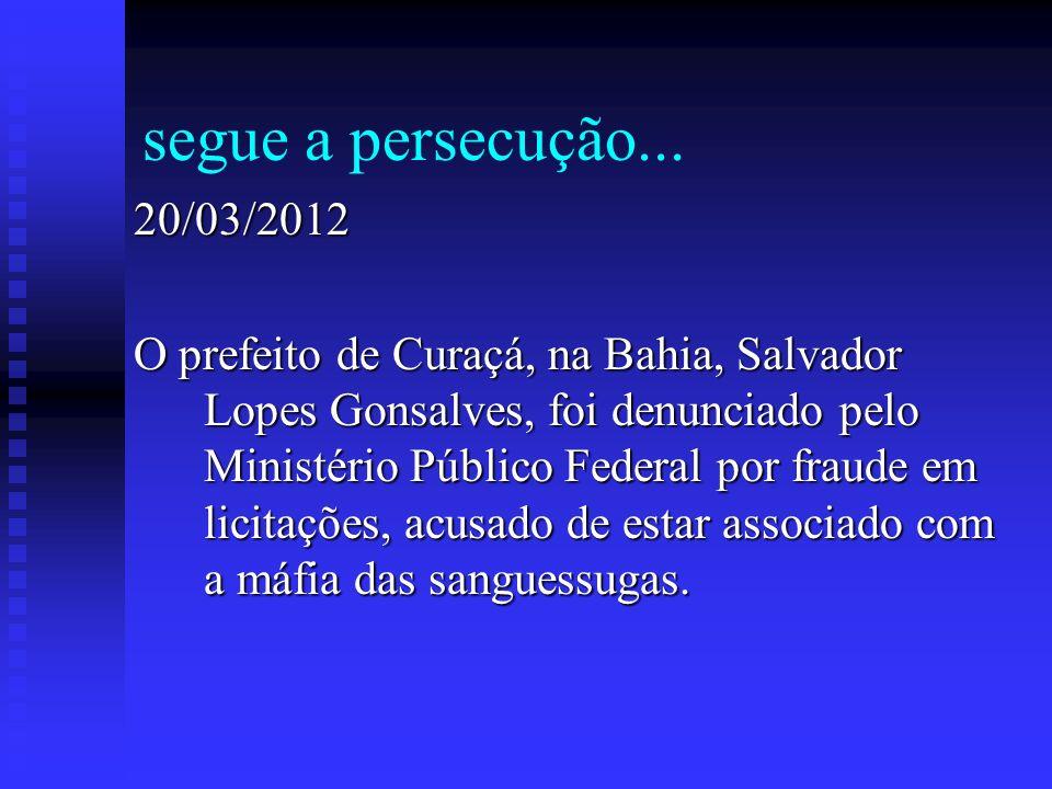 segue a persecução... 20/03/2012.