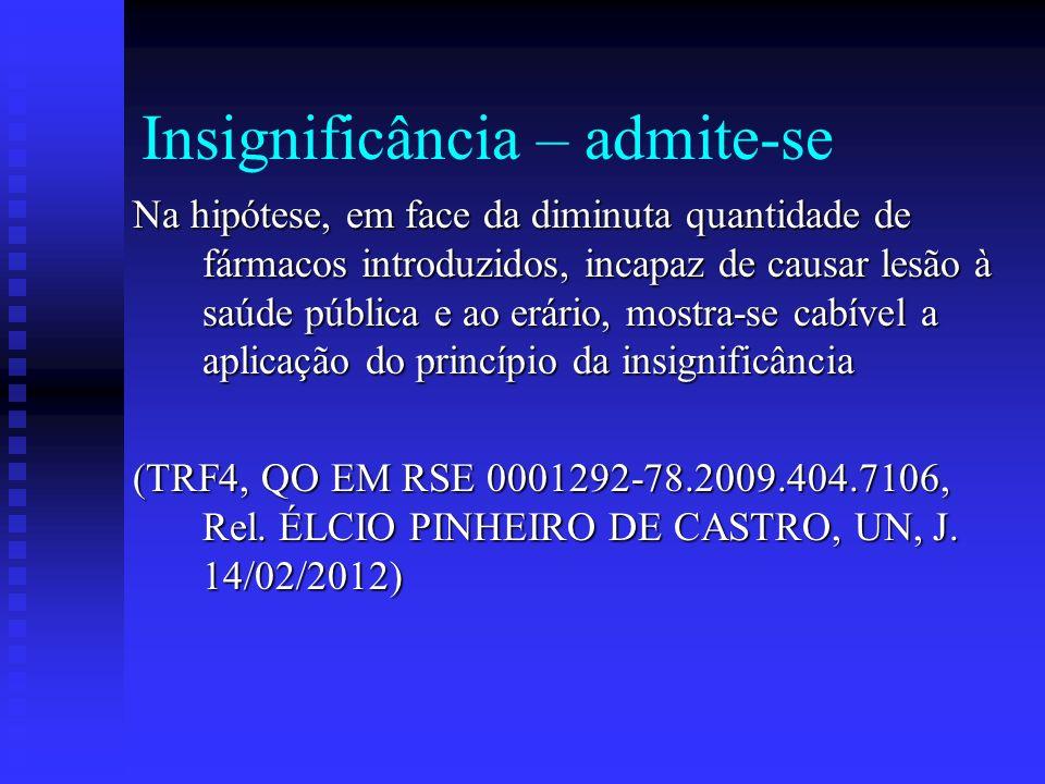 Insignificância – admite-se