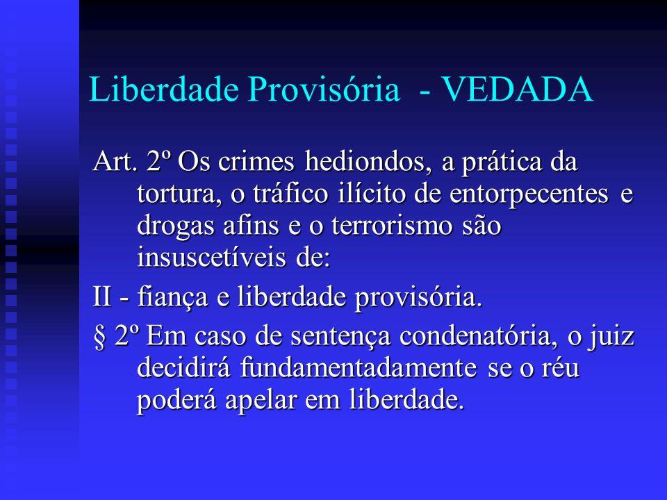 Liberdade Provisória - VEDADA