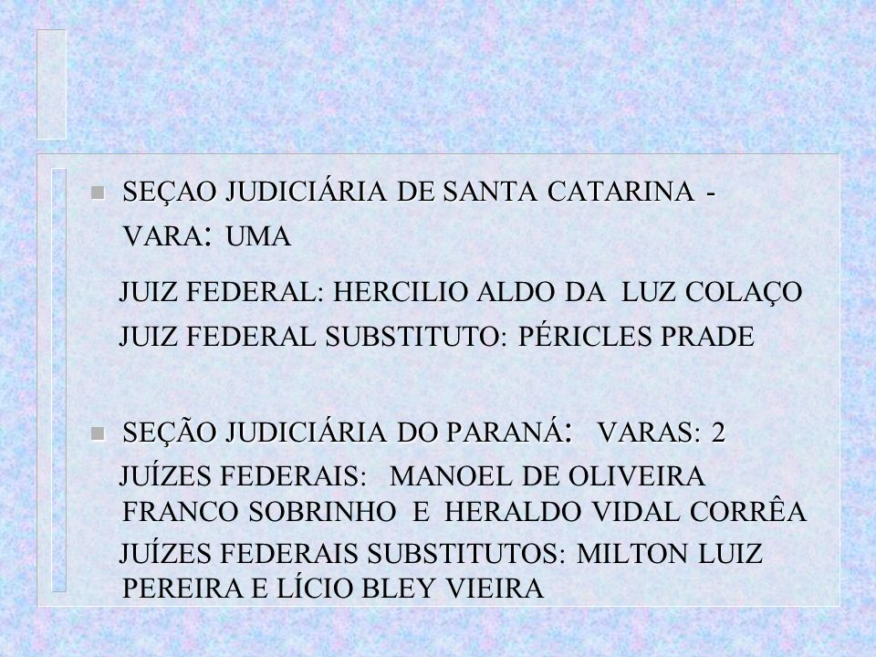 JUIZ FEDERAL: HERCILIO ALDO DA LUZ COLAÇO