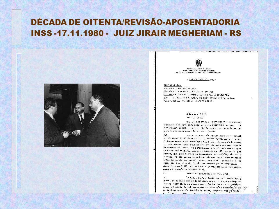 DÉCADA DE OITENTA/REVISÃO-APOSENTADORIA INSS -17. 11