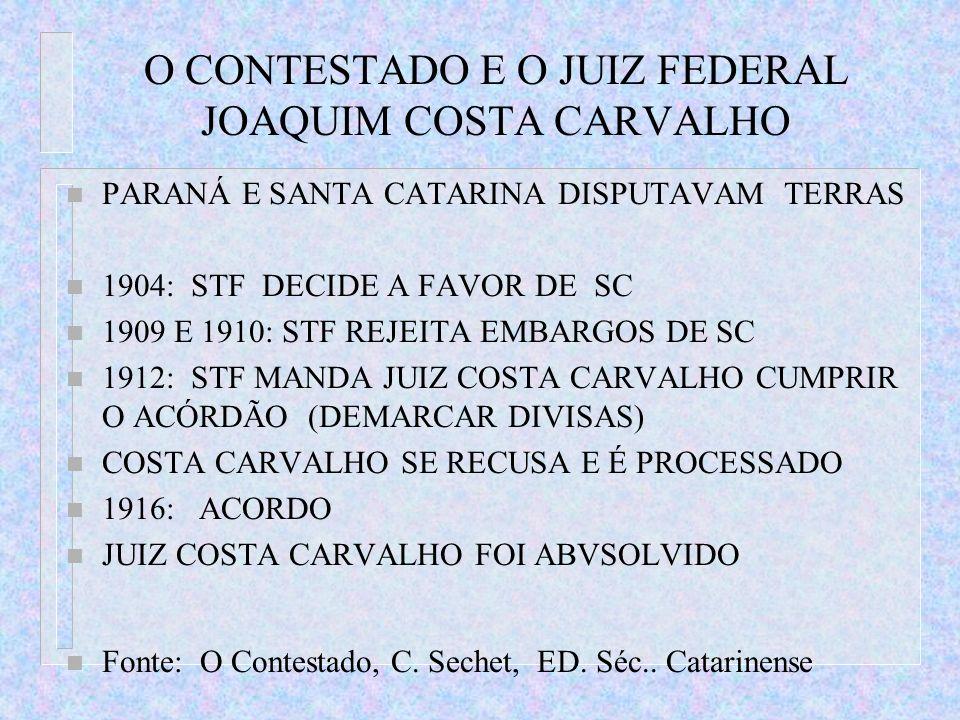 O CONTESTADO E O JUIZ FEDERAL JOAQUIM COSTA CARVALHO