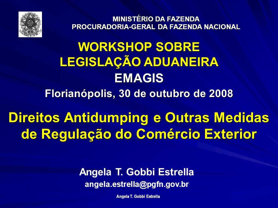 Florianópolis, 30 de outubro de 2008 Angela T. Gobbi Estrella