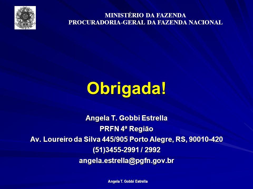 Obrigada! Angela T. Gobbi Estrella PRFN 4ª Região