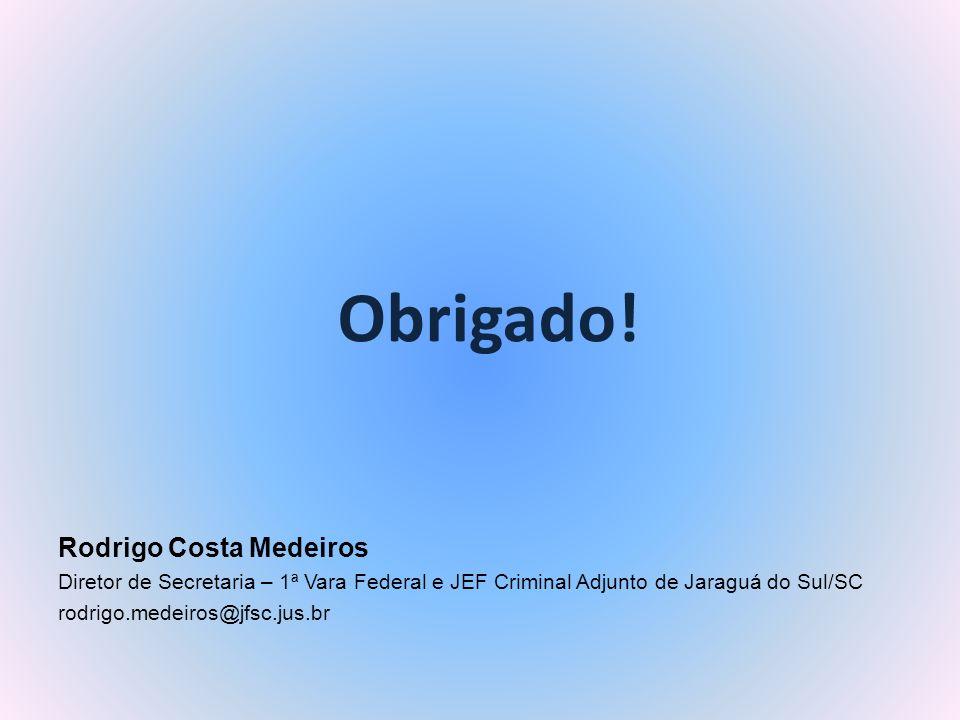 Obrigado! Rodrigo Costa Medeiros