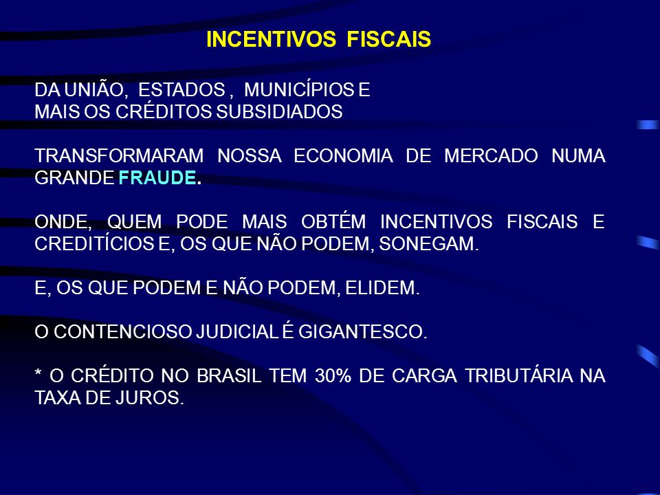 INCENTIVOS FISCAIS DA UNIÃO, ESTADOS , MUNICÍPIOS E