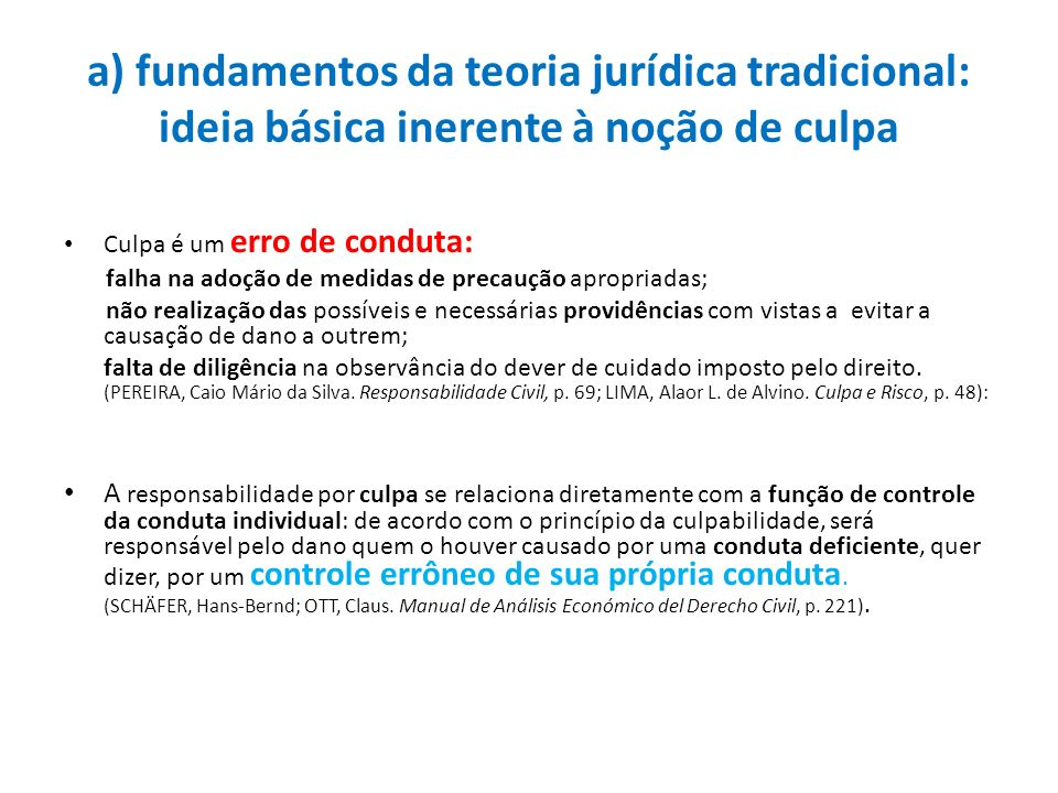 a) fundamentos da teoria jurídica tradicional: ideia básica inerente à noção de culpa