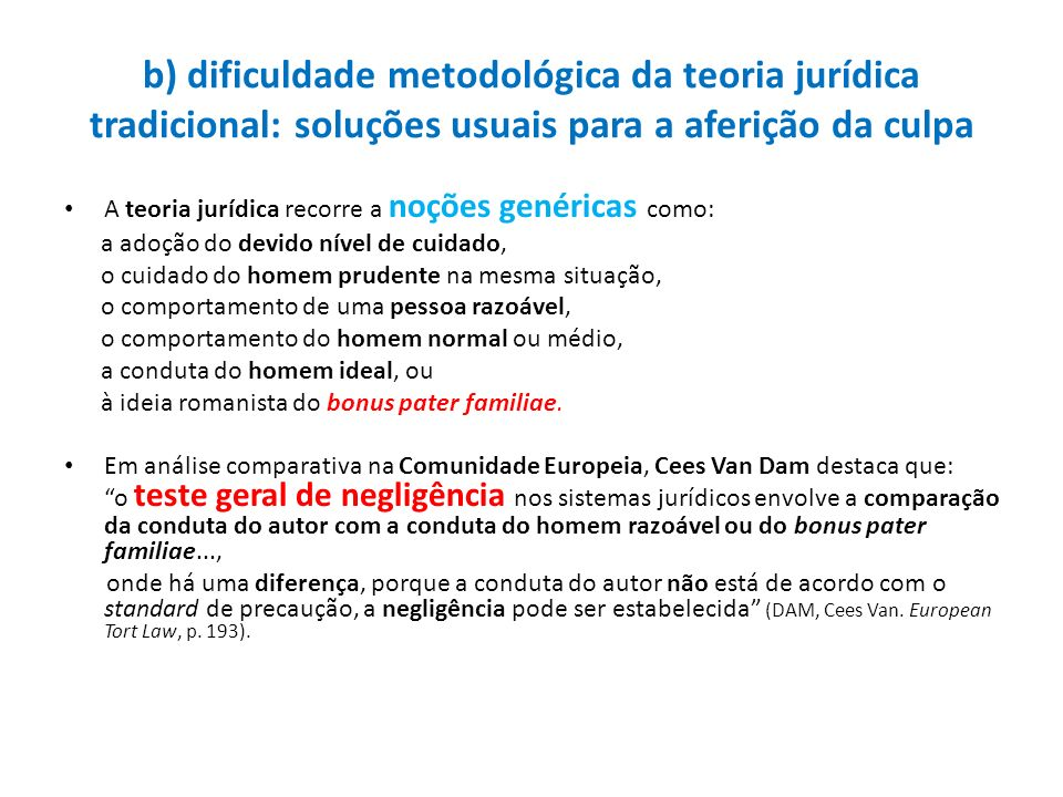 b) dificuldade metodológica da teoria jurídica tradicional: soluções usuais para a aferição da culpa