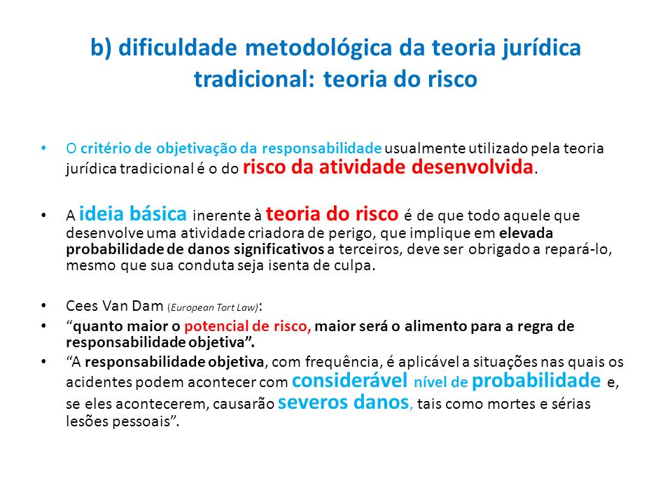 b) dificuldade metodológica da teoria jurídica tradicional: teoria do risco