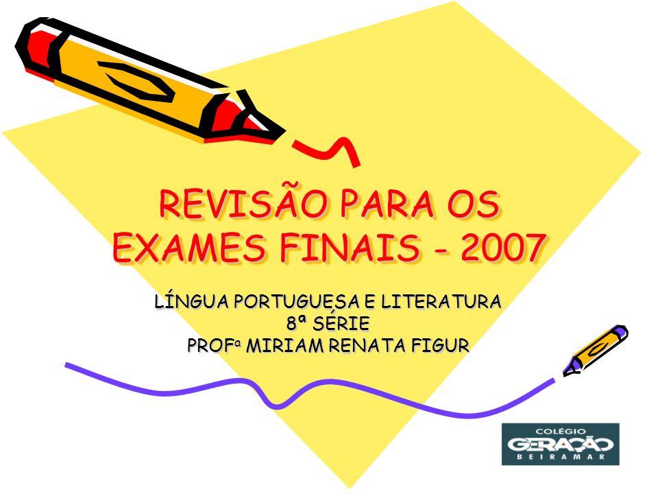 REVISÃO PARA OS EXAMES FINAIS - 2007