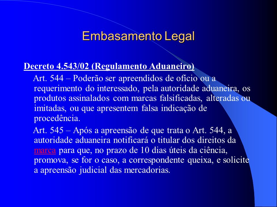 Embasamento Legal Decreto 4.543/02 (Regulamento Aduaneiro)