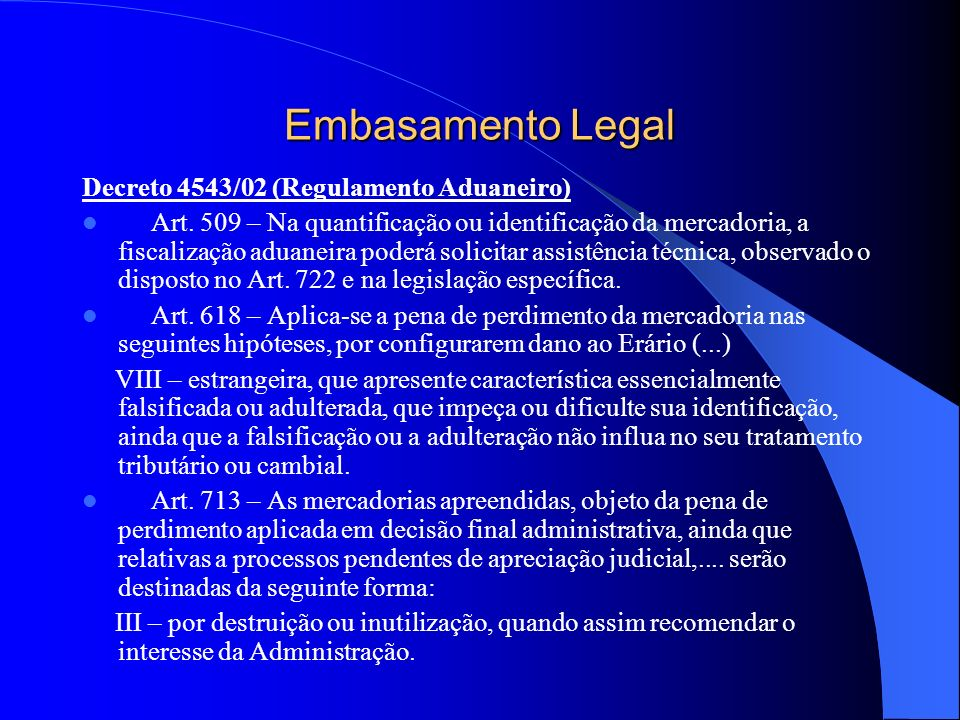 Embasamento Legal Decreto 4543/02 (Regulamento Aduaneiro)