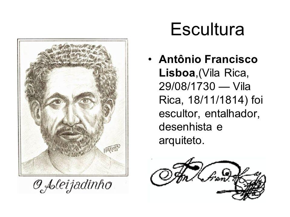 Escultura Antônio Francisco Lisboa,(Vila Rica, 29/08/1730 — Vila Rica, 18/11/1814) foi escultor, entalhador, desenhista e arquiteto.