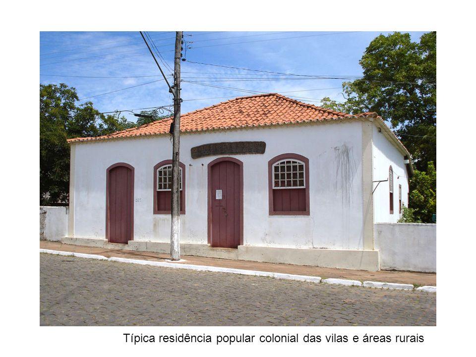 Típica residência popular colonial das vilas e áreas rurais