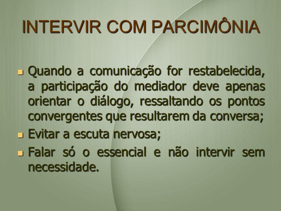 INTERVIR COM PARCIMÔNIA