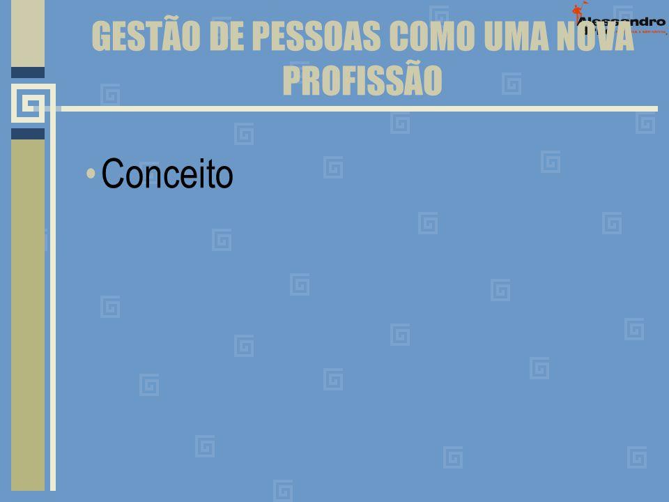 GESTÃO DE PESSOAS COMO UMA NOVA PROFISSÃO