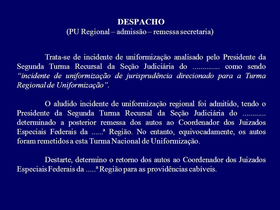 DESPACHO (PU Regional – admissão – remessa secretaria)