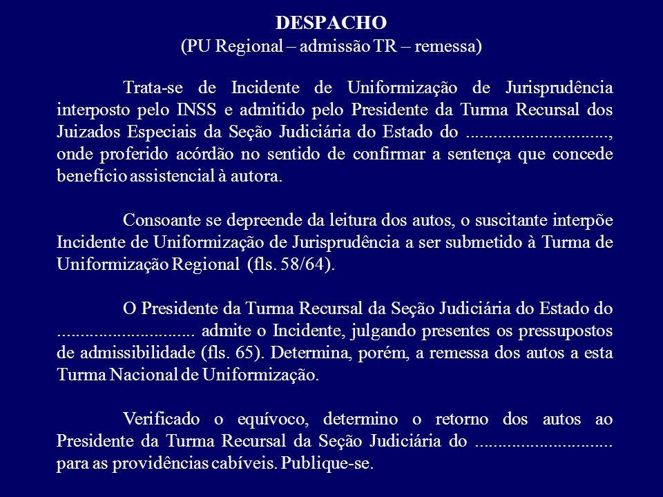 DESPACHO (PU Regional – admissão TR – remessa)
